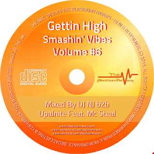 NJ b2b Upalnite Feat. MC Steal - Gettin High Smashin Vibes Vol #6
