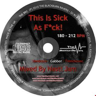 Nasti Jam - This is Sick as F*ck! - 180 - 212 Bpm