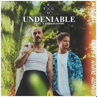 Kygo Feat. X Ambassadors - Undeniable (Sandy Dupuy Remix) 112 BPM