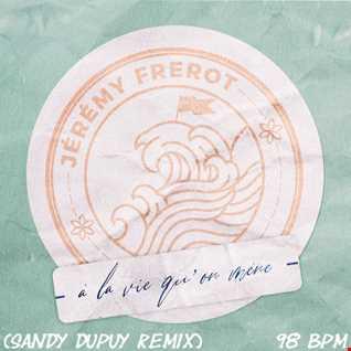 Jérémy Frerot - À La Vie Qu'On Mène (Sandy Dupuy Remix) 98 BPM