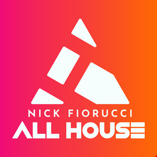 Nick Fiorucci ALL HOUSE Episode103