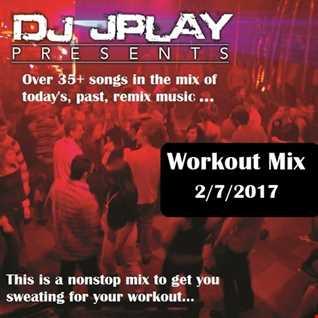 Dj JPlay Presents:  WorkOut Mix 2/7/17