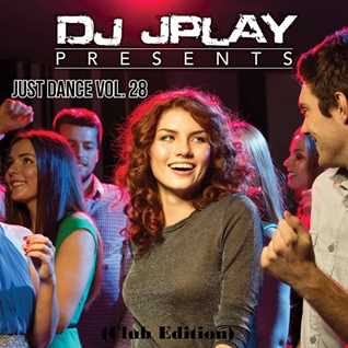 Dj JPlay Presents:  Just Dance Vol. 28 (Club Edition)