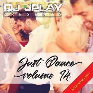 Dj JPlay Presents: Just Dance Vol. 14 (Weekend Mix 8/4/17)