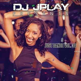 Dj JPlay Presents: Just Dance Vol. 30 (Club Edition)