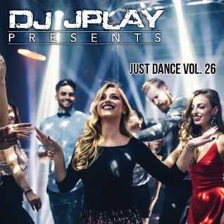 Dj JPlay Presents: Just Dance Vol. 26