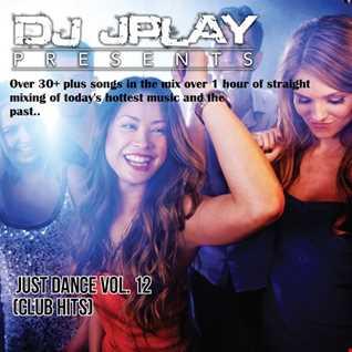 Dj JPlay Presents: Just Dance Vol. 12 (Club Hits)