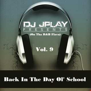 Dj JPlay Back In The Day Ol' School Vol. 9 (On Tha R&B_Flava)