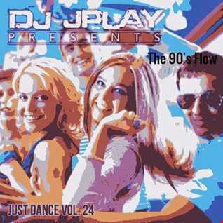 Dj JPlay Presents:  Just Dance Vol. 24 (The 90's Flow)