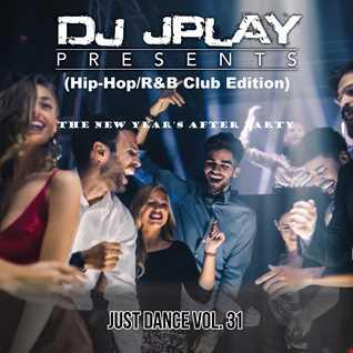 Dj JPlay Presents: Just Dance Vol. 31 (R&B/Hip-Hop)