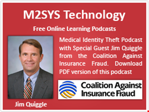 Medical Identity Theft Podcast with Special Guest Jim Quiggle from the Coalition Against Insurance Fraud