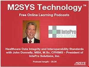 Healthcare Data Integrity and Interoperability Standards Podcast – John Donnelly