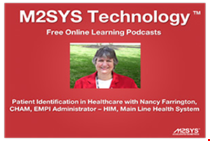 Patient Identification in Healthcare Podcast – Nancy Farrington