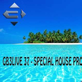 GB3LIVE 37   SPECIAL HOUSE PROGRESSIVE (Radio edit)