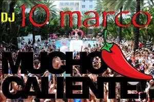 DJ 10 MARCO   MuchO CalientE