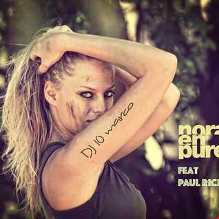 Nora en Pure Ft Paul Richmond by DJ 10 MARCO  Best Of