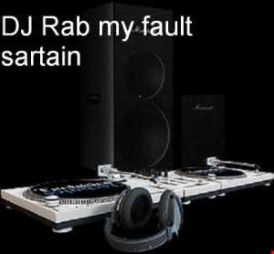 Rab my fault sartain