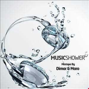 Dimar & Maro - Music Shower (March 2013 Mixtape)