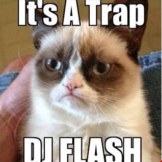 It's A Trap (Mix) - DJ FLASH 2014