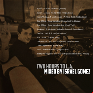 Israel Gomez - Two Hours To L.A (mixed)