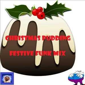 Christmas Pudding Festive Funk Mix