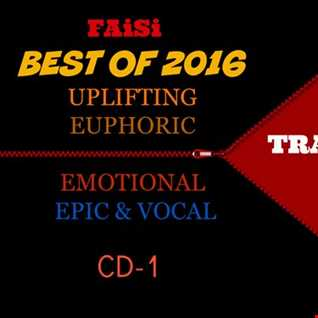 FAiSi  BEST OF UPLIFTING EUPHORIC EPIC VOCAL TRANCE 2016 CD 1