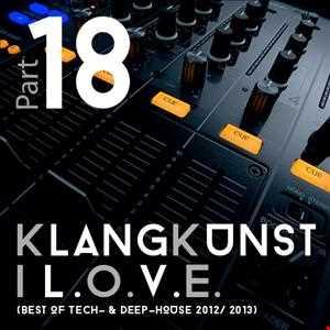 KlangKunst   I L.O.V.E. (Best of Deep  & Tech House 2012 2013) Part 18