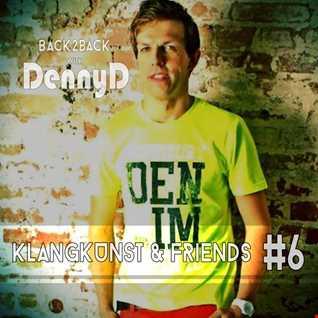 KlangKunst and Friends Part 6 - (B2B Guest DennyD)