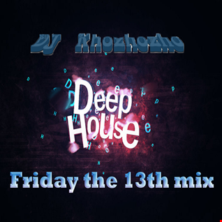 Friday the 13th Deep House Mix - DJ Khozhozho