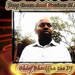 Deep House Soul Sessions 1 2016  Chief Bhudda the DJ