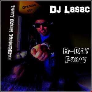 Dj Lasac B Day Party Opening Set