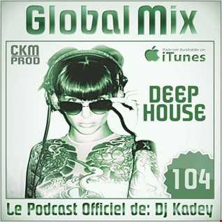 GLOBAL MIX 104 (Deep House Edit)
