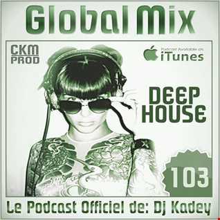 GLOBAL MIX 103 (Deep House Edit)
