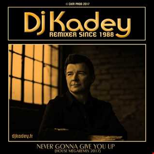 Never gonna give you up [Feat. Rick Astley] (House Megaremix 2017)
