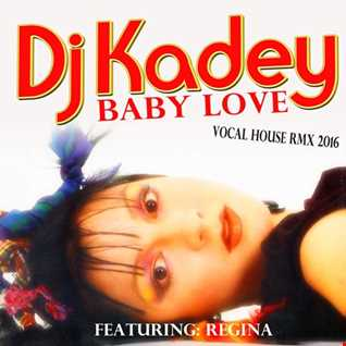 Baby Love [Feat. Regina] (Vocal House Remix 2016)