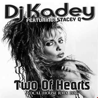 Two Of Hearts [Feat. Stacey Q] (House Remix 2016)