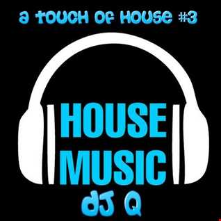 DJ Q - A Touch Of House 3