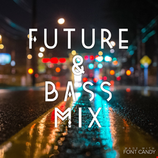Future and Bass Mix