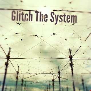 glitch the system
