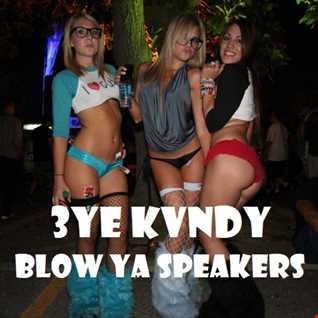 (((-|O|-))) Blow Ya Speakers (((-|O|-)))