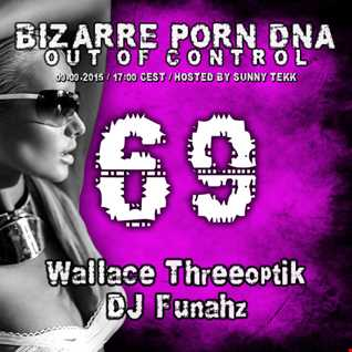 Bizarre Porn DNA - Out of Control Podcast #69/1 with Wallace Threeoptik
