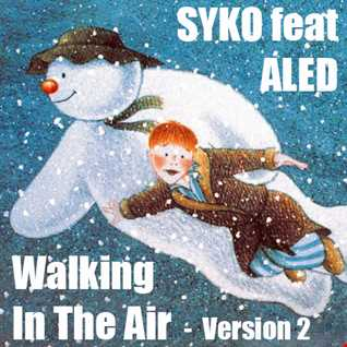 Syko feat. Aled - Walking In The Air Version 2