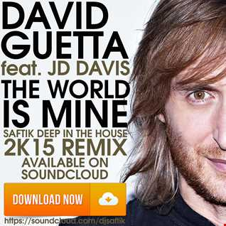 David Guetta feat. Jd Davis - The World Is Mine (Saftik Deep In The House 2k15 Remix)