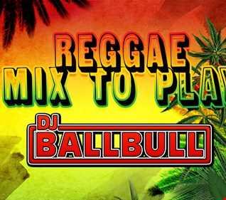 Reggea Mix 2019 Dj Ballbull