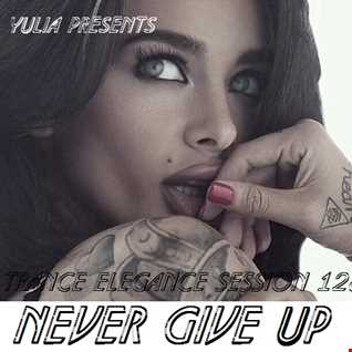 Trance Elegance Session 128   Never Give Up