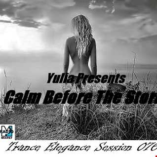 Trance Elegance Sesssion 076 - Calm Before The Storm