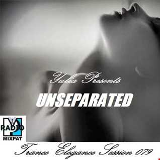 Trance Elegance Session 079- Unseparated