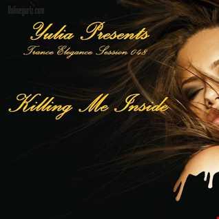 Trance Elegance Session 048 - Killing Me Inside