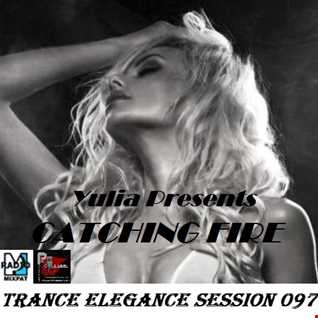 Trance Elegance Session 097 -Catching Fire