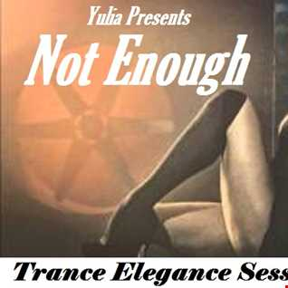 Trance Elegance Session 054 - Not Enough